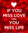 IF YOU MISS LOVE THEN  YOU MISS LIFE - Personalised Poster large