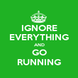 IGNORE EVERYTHING AND GO RUNNING - Personalised Poster large
