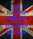 IGNORE HITLER AND SUPPORT BRITAIN - Personalised Poster large