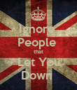 Ignore  People  that Let You Down  - Personalised Poster large