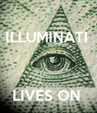 ILLUMINATI     LIVES ON  - Personalised Poster large