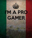 I'M A PRO GAMER    - Personalised Poster large
