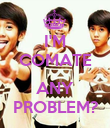 I'M COMATE  ANY PROBLEM? - Personalised Poster large