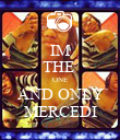 IM THE  ONE AND ONLY MERCEDI - Personalised Poster large