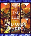IM THE  ONE AND ONLY SHAKIRA - Personalised Poster large