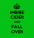 IMBIBE CIDER AND FALL OVER - Personalised Poster large