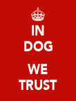 IN DOG  WE TRUST - Personalised Poster large