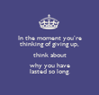 In the moment you're thinking of giving up, think about why you have lasted so long. - Personalised Poster large