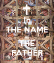 In THE NAME of THE FATHER - Personalised Poster large