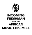 INCOMING FRESHMAN JOIN THE AFRICAN MUSIC ENSEMBLE - Personalised Poster large