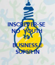 INSCREVER-SE   NO  YOUTH  TO  BUSINESS É SUPER IN - Personalised Poster large