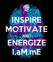 INSPIRE MOTIVATE AND ENERGIZE I.aM.mE - Personalised Poster large