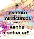 instituto multicursos BACH venha conhecer!!! - Personalised Poster large