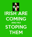 IRISH ARE COMING AND NO STOPING THEM - Personalised Poster large