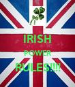 IRISH POWER RULES!!!!  - Personalised Poster large