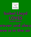 Isobel Lloyd LOVES Justin Bieber Forever and always Love is in the air x - Personalised Poster large