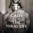IT AIN'T CALM       IN THE THUG LIFE - Personalised Poster large