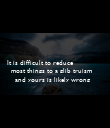 It is difficult to reduce