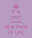 IT IS JUST ANOTHER NEW PAGE OF LIFE - Personalised Poster large