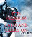 IT IS ORDER 66 So KEEP CALM AND CARRY ON - Personalised Poster large