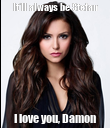 It'll always be Stefan I love you, Damon - Personalised Poster large