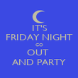 IT'S FRIDAY NIGHT GO OUT  AND PARTY - Personalised Poster large