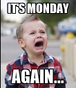 IT'S MONDAY AGAIN... - Personalised Poster large