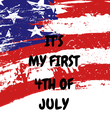 IT'S MY FIRST  4TH OF JULY - Personalised Poster large
