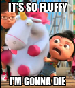 IT'S SO FLUFFY I'M GONNA DIE - Personalised Poster large