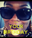 IT'S YOUR BIRTHDAY. - Personalised Poster large