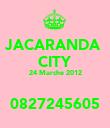 JACARANDA  CITY 24 Marche 2012  0827245605 - Personalised Poster large