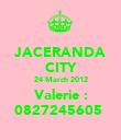 JACERANDA CITY 24 March 2012 Valerie : 0827245605  - Personalised Poster large