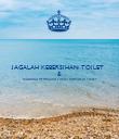 JAGALAH KEBERSIHAN TOILET  & DILARANG MEMBUANG TISSUE/ SAMPAH DI TOILET   - Personalised Poster large