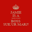 JAMIE IS A MOFUCKIN BOSS  SUK UR MARJ! - Personalised Poster large