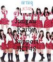 Jangan  Karbit dan Support JKT48 - Personalised Poster small