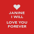 JANINE I WILL  LOVE YOU FOREVER - Personalised Poster large