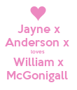 Jayne x Anderson x  loves  William x McGonigall  - Personalised Poster large