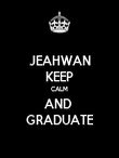 JEAHWAN KEEP CALM AND  GRADUATE - Personalised Poster large
