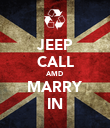 JEEP CALL AMD MARRY IN - Personalised Poster large