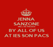 JENNA  SANZONE WILL BE MISSED BY ALL OF US AT IES SON PACS - Personalised Poster large