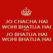 JO CHACHA HAI WOHI BHATIJA HAI AUR JO BHATIJA HAI WOHI BHATIJA HAI - Personalised Poster large