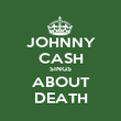 JOHNNY CASH SINGS ABOUT DEATH - Personalised Poster large
