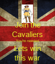Join the Cavaliers You're needed Lets win this war - Personalised Poster large