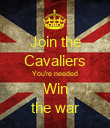 Join the Cavaliers You're needed Win the war - Personalised Poster large