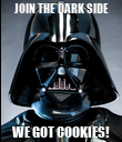 JOIN THE DARK SIDE WE GOT COOKIES! - Personalised Poster large