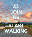 JOIN US AND START WALKING - Personalised Poster large