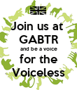 Join us at  GABTR and be a voice for the Voiceless - Personalised Poster large