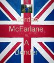 Jordan McFarlane  Is  A Bender  - Personalised Poster large
