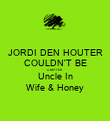 JORDI DEN HOUTER COULDN'T BE A BETTER Uncle In Wife & Honey - Personalised Poster large