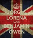 JORGIA LORENA LOVE BENJAMIN OWEN - Personalised Poster large